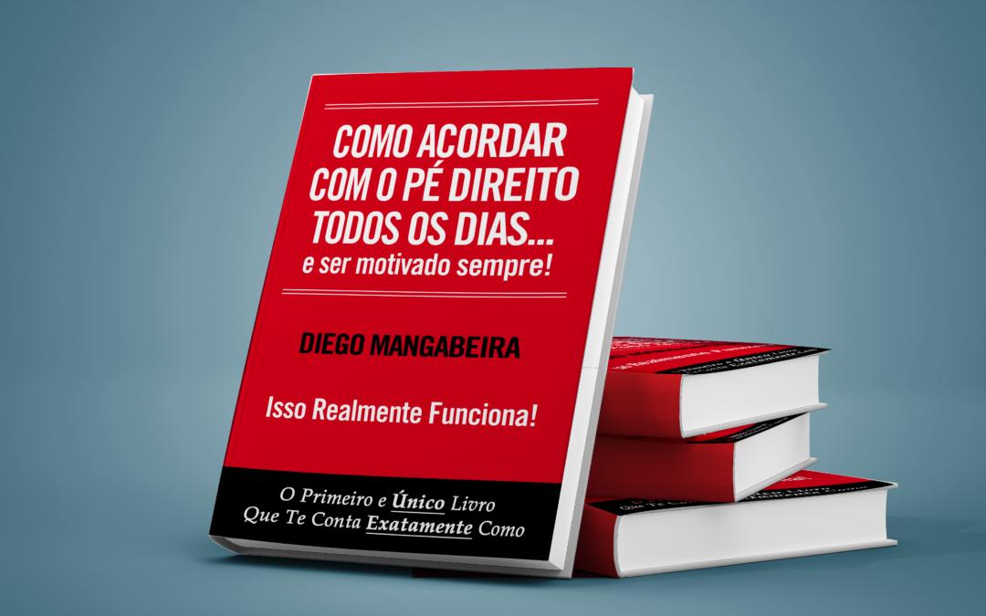 Lançamento Livro Como Acordar com o Pé Direito Todos os Dias e Ser Motivado Sempre
